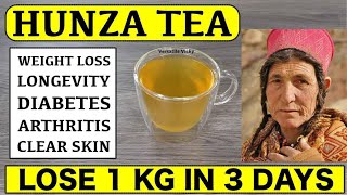 Hunza Tea Recipe By Dr. Biswaroop Roy Chowdhury | Lose 1Kg In 3 Days | Weight Loss Tea