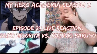 My Hero Academia Season 3 Episode 23 Live Reaction. Izuku Midoriya vs. Katsuki Bakugo