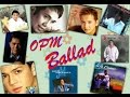 OPM Ballad Nonstop Hits ( vol. 1 )