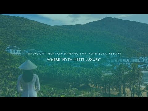 "InterContinental® Danang Sun Peninsula Resort - Where ""Myth Meets Luxury"" - Official Video"