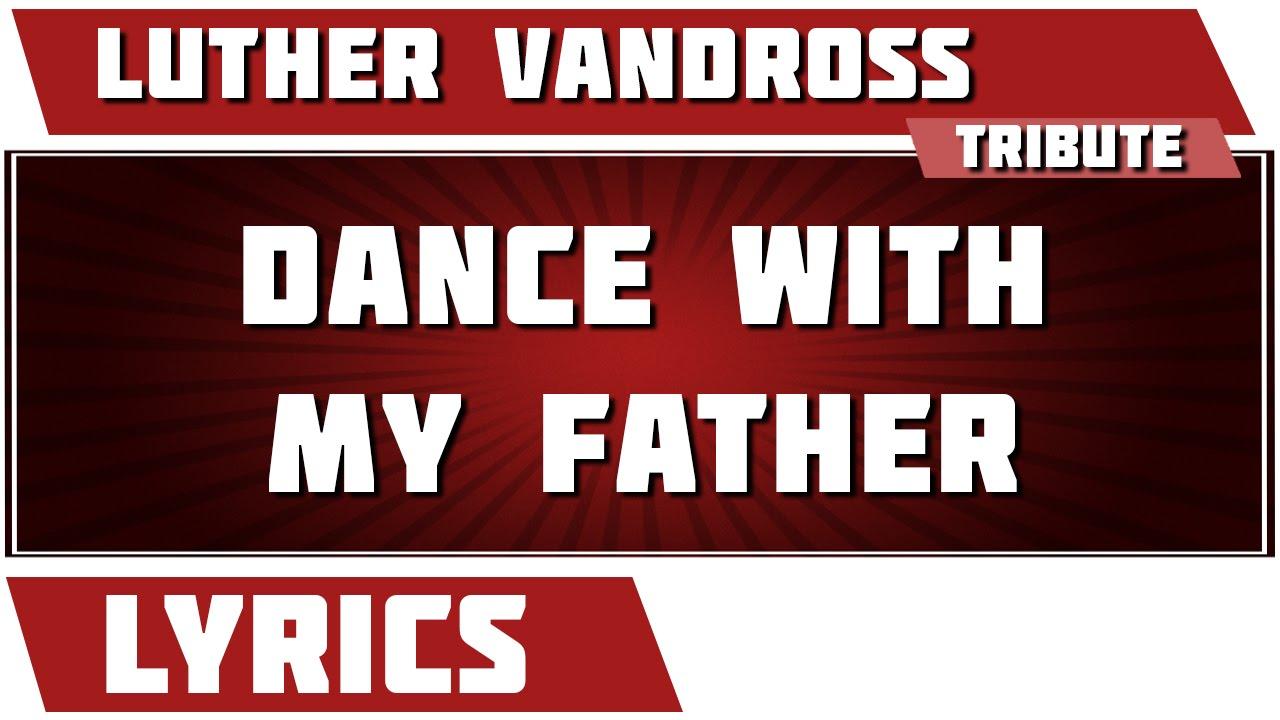 Luther Vandross - Dance With My Father Lyrics | MetroLyrics