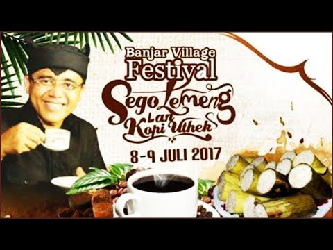 BANJAR VILLAGE Festival Sego Lemeng & Kopi Uthek 2017