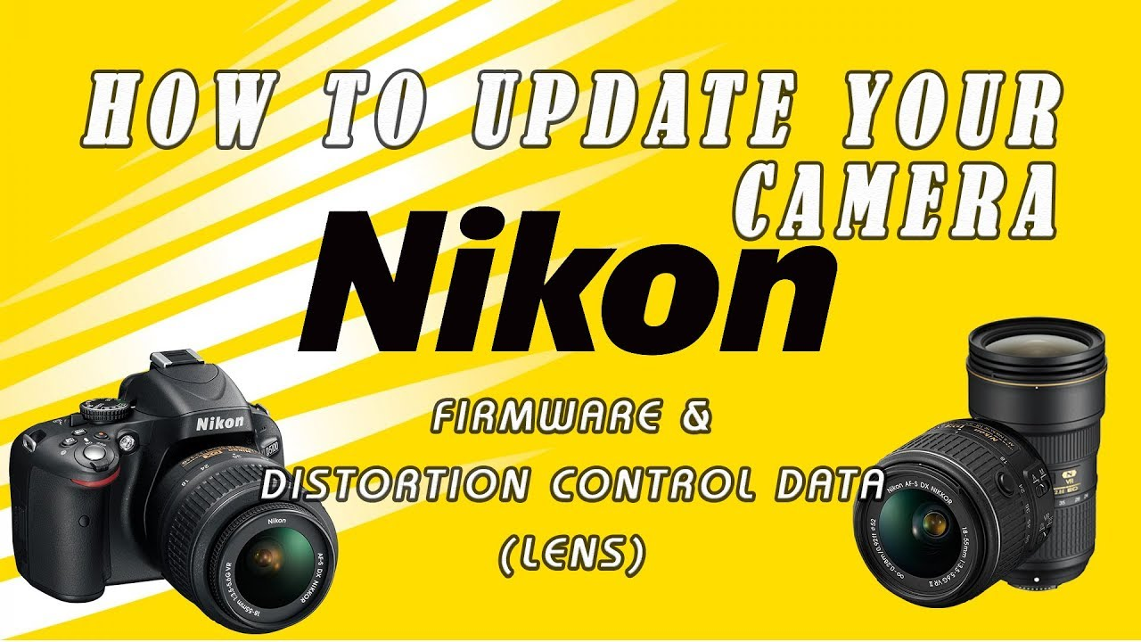 How to update Nikon Firmware and Lens (Distortion Control Data) | Fix  errors | Any models