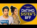 When Your Girlfriend Is Your Sister's BestFriend (PART 2) Ft. Keshav Sadhna, Rashmeet Kaur thumbnail