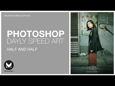 Speed #Photoshop Tutorial | Half and half / YOU CAN MAKE IT!!! | One retouching a day #140 thumbnail