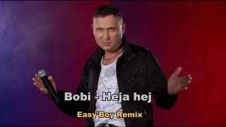 Bobi - Heja hej (Easy'Boy Remix 2015)