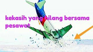 """Lagu sedih dj min nangis denger nya.""""kekasih yg hilang bersama pesawat""""(rafi ags)"""