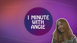 1 Minute with Angie
