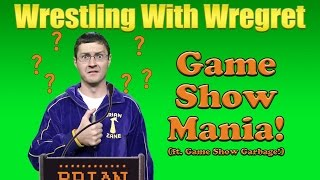 Game Show Mania! | Wrestling With Wregret