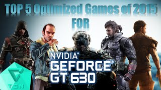 TOP 5 Optimized Games of 2015 for Nvidia GT630 2GB DDR3