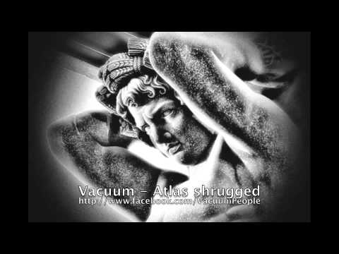 Клип Vacuum - Atlas Shrugged