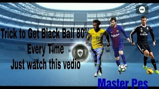 Pes 19 Trick to Get Black Ball Every Time | Use one App
