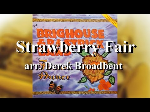 The Brighouse and Rastrick Band: Strawberry Fair