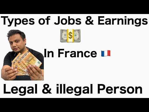Job & Earnings for Students, illegal & legal persons in France