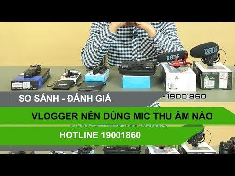 Youtuber Dùng Mic Thu âm Nào Làm Vlog Và Video Tốt Nhất