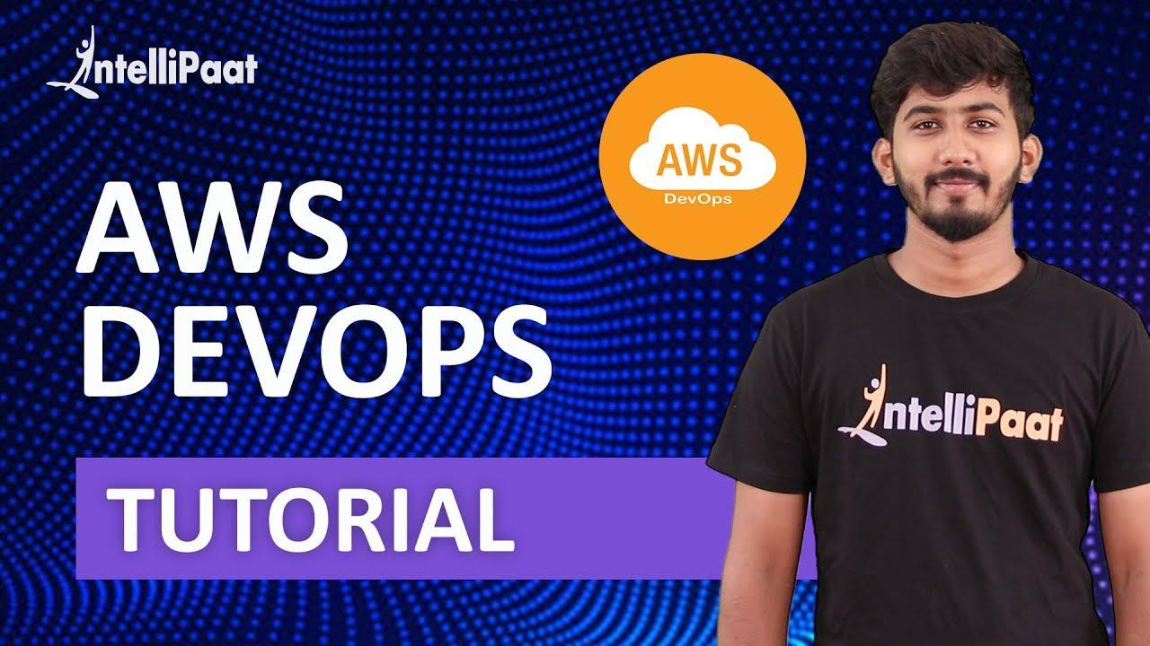 AWS DevOps Training   AWS DevOps Integration   AWS DevOps Tutorial for Beginners