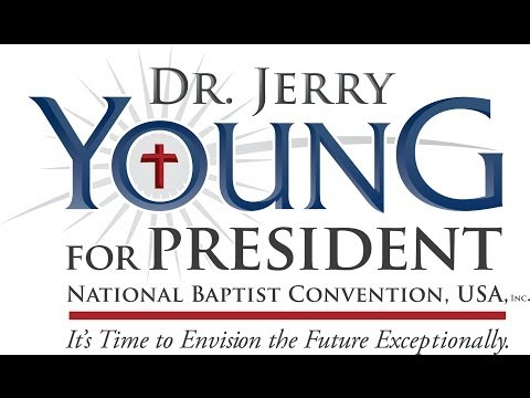 Dr. Jerry Young for President {National Baptist Convention, USA, Inc.}