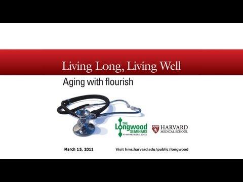 Living Long, Living Well: Aging With Flourish — Longwood Seminar
