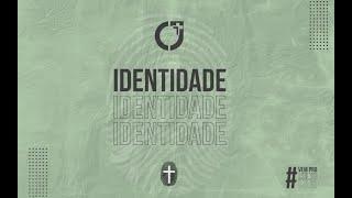 Culto Identidade - CJ LIVE 05 de junho de 2021