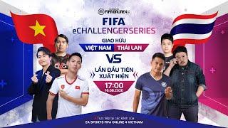 [Trực tiếp] Giao hữu Việt Nam vs Thái Lan - FIFA eChallenger FIFA Online 4
