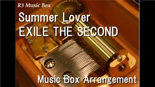 Summer Lover/EXILE THE SECOND [Music Box]