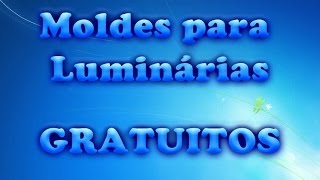 Moldes para Luminárias Gratuitos por Artesanato Arte Canaã
