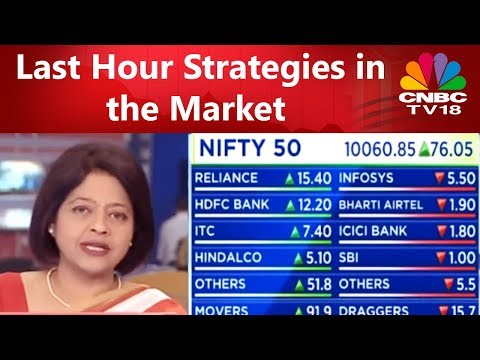Last Hour Strategies in the Market | CNBC TV18