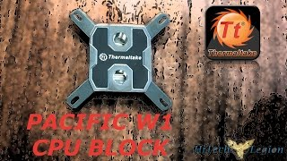Thermaltake Pacific W1 CPU Block Overview, Installation and Benchmarks