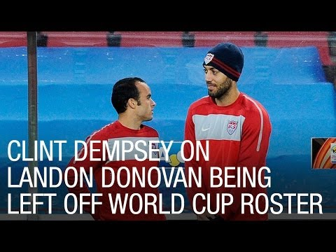 Clint Dempsey on Landon Donovan Being Left Off World Cup Roster