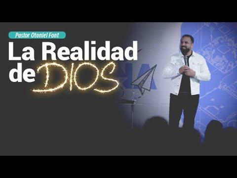 Pastor Otoniel Font - La Realidad de Dios