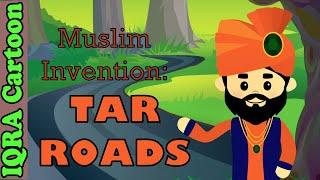 Tar Roads: Muslim Invention | Muslim Heroes & Inventors | IQRA Cartoon | Islamic Cartoon for Kids