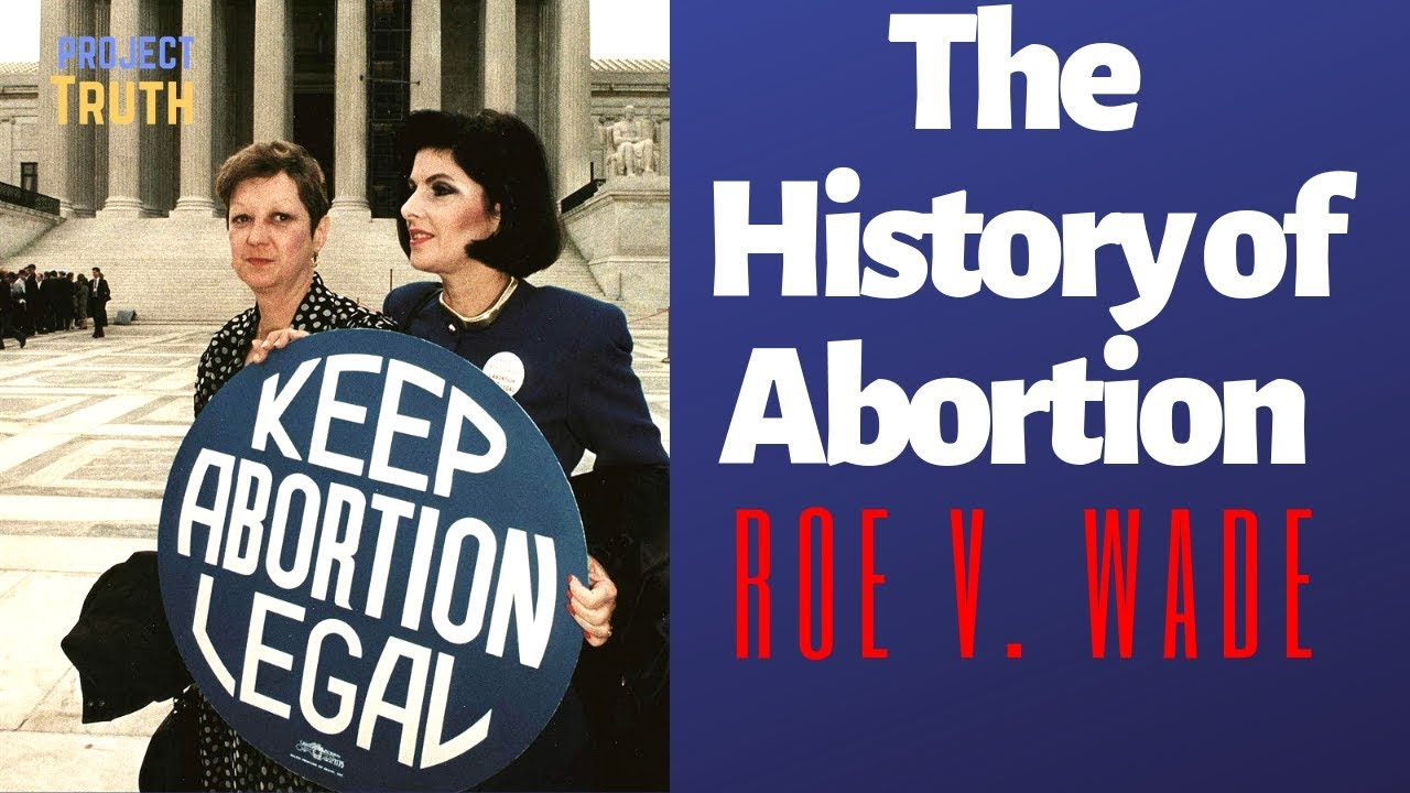 The History of Abortion - Roe v. Wade