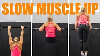 SLOW MUSCLE UP  - WITH 4 EASY EXERCISES