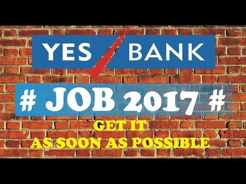 YES BANK | BANKING JOBS |VACANCY| BANKING VACANCY | 2017 APPLY NOW