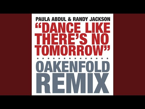 Dance Like There's No Tomorrow (Oakenfold Radio Edit)