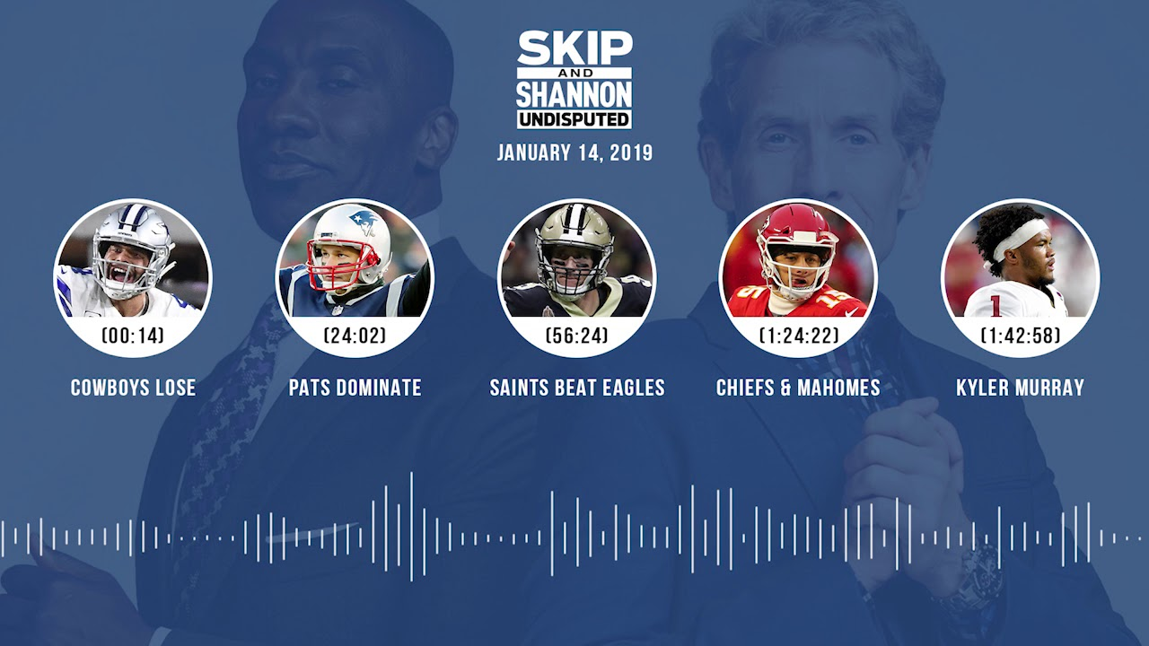UNDISPUTED Audio Podcast (01.14.19) with Skip Bayless, Shannon Sharpe & Jenny Taft   UNDISPUTED