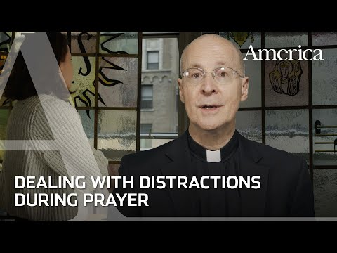 How can I deal with distractions in prayer? | Learning to Pray with James Martin, SJ