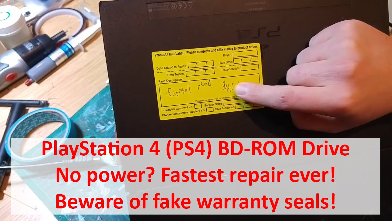 PlayStation 4 - BD-ROM Drive no power? Fastest repair ever - Beware of fake  warranty seals!
