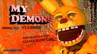FNaF ANIMATION- MY DEMONS  starset