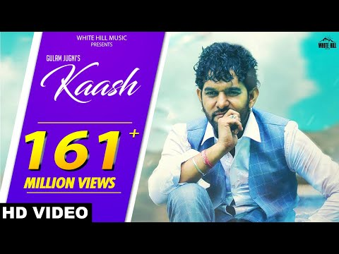 Kaash (Full Song) Gulam Jugni | New Hindi Song 2018 | White Hill Music