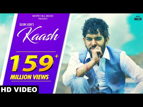 Kaash (Full Song) Gulam Jugni | New Punjabi Song 2018 | White Hill Music