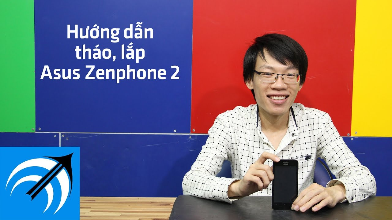 Asus Zenphone 2 – Hướng dẫn tháo lắp điện thoại – Capcuudidong.com