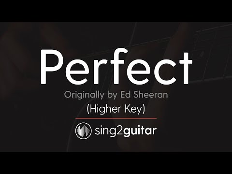 Perfect (Higher Acoustic Guitar Karaoke) Ed Sheeran