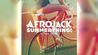 Afrojack - SummerThing ft. Mike Taylor.