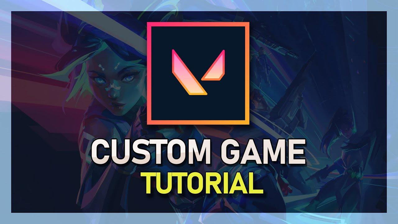 Valorant - Custom Game Guide - Cheats, Infinite Abilities, Ammo, Ghost, etc.
