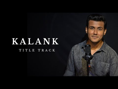 Kalank Title Track | Kalank | Arijit | Pritam | Amitabh | Cover by Aryan Mp3