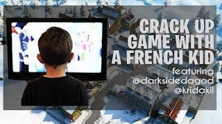 CRACK UP GAME WITH A FRENCH KID | FEATURING @DARKSIDEDAGOD & @KRIDAKIL (Fortnite Battle Royale)