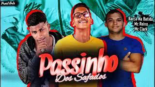 MC Reino, Barca Na Batida e MC Clarck - PASSINHO DOS SAFADOS