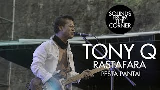 Download lagu Tony Q Rastafara - Pesta Pantai | Sounds From The Corner Live #34