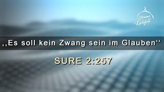 ,,Es soll kein Zwang sein im Glauben'' (2:257) | Stimme des Kalifen